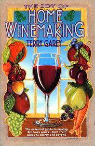 Joy of Home Wine Making Book