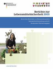 Berichte zur Lebensmittelsicherheit 2005: Bericht über Rückstände von Pflanzenschutzmitteln in Lebensmitteln; Nationale Berichterstattung an die EU; Bundesweiter Überwachungsplan