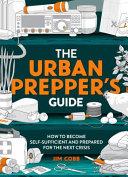 The Urban Prepper s Guide