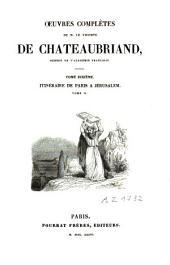 Oeuvres complètes: Itinéraire de Paris à Jérusalem. T. 9-11