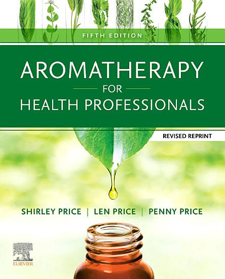 Aromatherapy for Health Professionals Revised Reprint E Book PDF