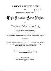 Specifications for Two Horizontal Direct-acting Triple-expansion Screw-engines for Cruisers Nos. 4 & 5 of 4,083 Tons Displacement, the Engines with Their Auxiliaries of 10,500 I.h.p. Under Forced Draught ...