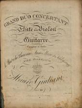 Grand duo concertant pour flûte ou violon et guitarre: oeuv: 85