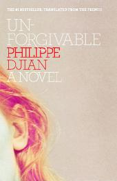 Unforgivable: A Novel
