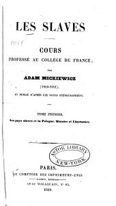 Les Slaves, Cours professé au College de France, 1840-41: Volume 1
