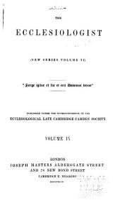 The Ecclesiologist: Volume 6; Volume 9
