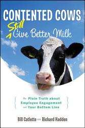 Contented Cows Still Give Better Milk Revised And Expanded Book PDF
