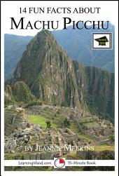 14 Fun Facts About Machu Picchu: Educational Version