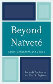 Beyond Naïveté: Ethics, Economics and Values
