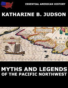 Myths And Legends Of The Pacific Northwest PDF