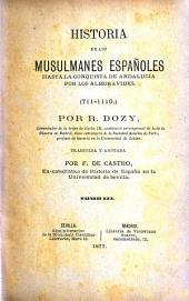 Historia de los musulmanes españoles: hasta la conquista de Andalucía por los Almoravides (711-1110) ...