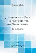 Jahresbericht   ber die Fortschritte der Thierchemie  Vol  2 PDF