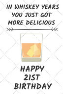 Download In Whiskey Years You Just Got More Delicious Happy 21st Birthday Book