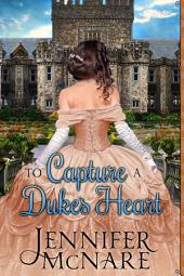 To Capture a Duke's Heart
