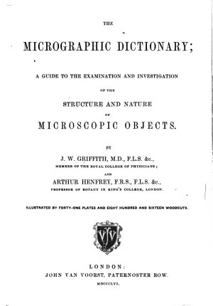 The Micrographic Dictionary  a Guide to the Examination and Investigation of     Microscopic Objects     Plates  Etc PDF