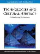 Handbook of Research on Technologies and Cultural Heritage: Applications and Environments
