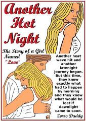 "Another Hot Night: The Story of a Girl Named ""Love"""