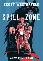 Spill Zone: Volume 1