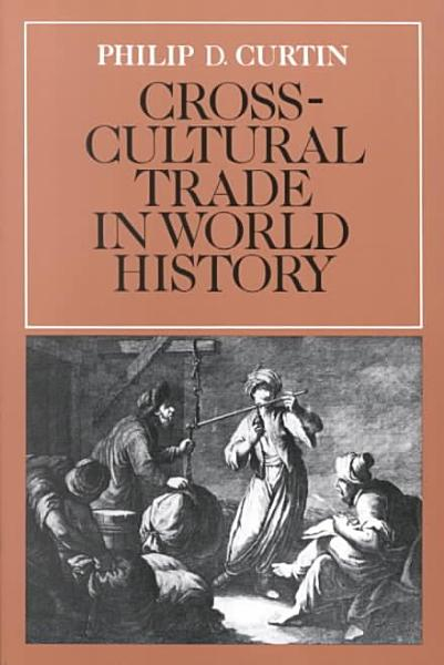 Download Cross Cultural Trade in World History Book