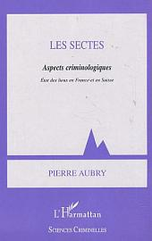 LES SECTES: Aspects criminologiques, état des lieux en France et en Suisse