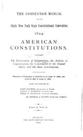 American Constitutions: Comprising the Declaration of Independence, the Articles of Confederation, the Constitution of the United States, and the State Constitutions, Volume 2