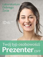 Twój typ osobowości: Prezenter (ESFP)
