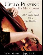 Cello Playing for Music Lovers