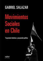 Movimientos sociales en Chile: Trayectoria histórica y proyección política
