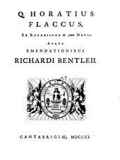 Q. Horatius Flaccus [Opera], Ex Recensione & cum Notis Atque Emendationibus Richardi Bentleii: Volume 1