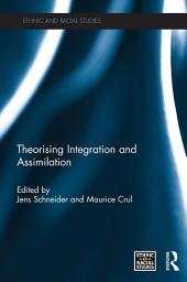 Theorising Integration and Assimilation