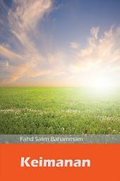 Keimanan Seorang Muslim(ILLUSTRATION): Penjelasan tentang Enam Rukun Iman dan Makna Laailaahaillallah (Tiada Tuhan selain Allah)