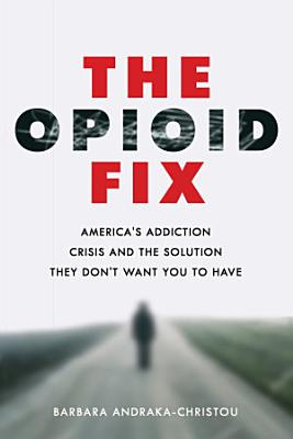 The Opioid Fix