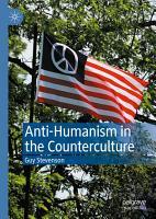 Anti Humanism in the Counterculture PDF