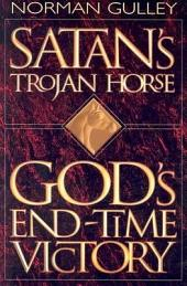 Satan's Trojan Horse: God's End-time Victory