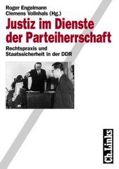 Justiz im Dienste der Parteiherrschaft: Rechtspraxis und Staatssicherheit in der DDR, Ausgabe 2