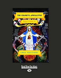 The Colorful Apocalypse  Journeys in Outsider Art  Large Print 16pt  PDF