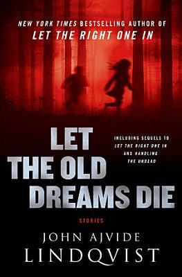 Let the Old Dreams Die PDF