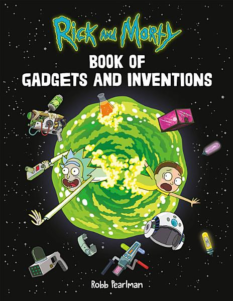 Download Rick and Morty Book of Gadgets and Inventions Book