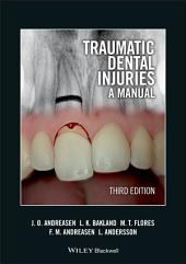 Traumatic Dental Injuries: A Manual, Edition 3
