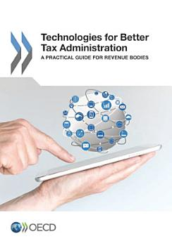 Technologies for Better Tax Administration A Practical Guide for Revenue Bodies PDF