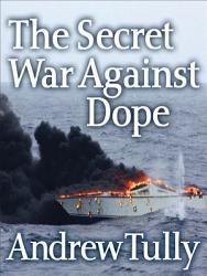 The Secret War Against Dope Book PDF
