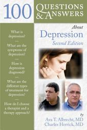 100 Questions & Answers About Depression: Edition 2