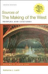 Sources Of The Making Of The West Volume Ii Since 1500 Book PDF