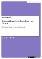 Thema: Zeichnerische Darstellung von Ebenen: GFS-Ausarbeitung im Fach Mathematik