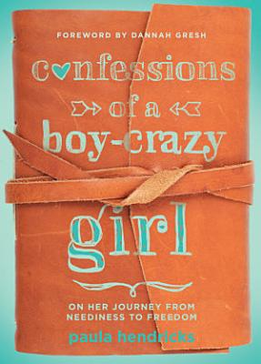 Confessions of a Boy Crazy Girl
