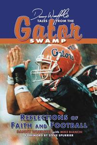 Danny Wierffel s Tales from the Gator Swamp Book