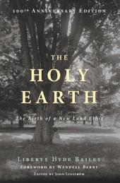 The Holy Earth: The Birth of a New Land Ethic