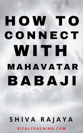 How To Connect With Babaji Nagaraj