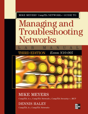 Mike Meyers Comptia Network Guide To Managing And Troubleshooting Networks Lab Manual Fourth Ed