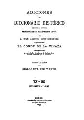 Adiciones al Diccionario histórico de los más ilustres profesores de las bellas artes en España de Juan Agustín Ceán Bermúdez: Volumen 4
